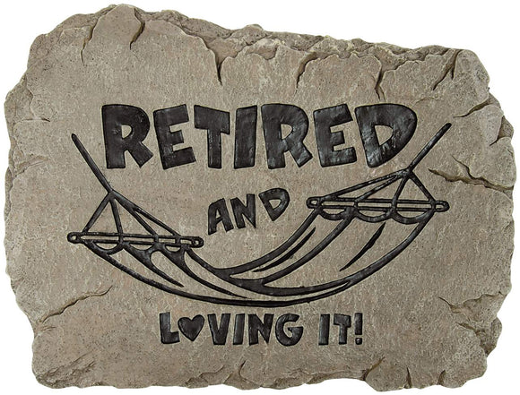 Retired & Loving It Stone