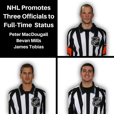 NHL Promotes Peter MacDougall Bevan Mills and James Tobias to Full-Time Official Status