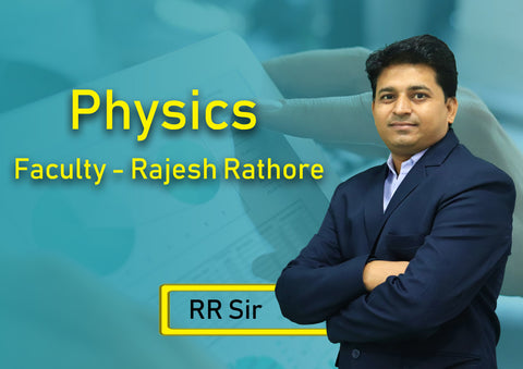 12th YEARLONG PHYSICS BY RAJESH RATHORE (RR SIR)