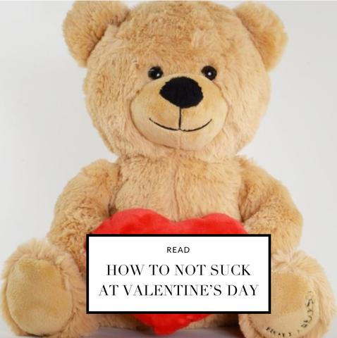 How to not suck at Valentine's Day