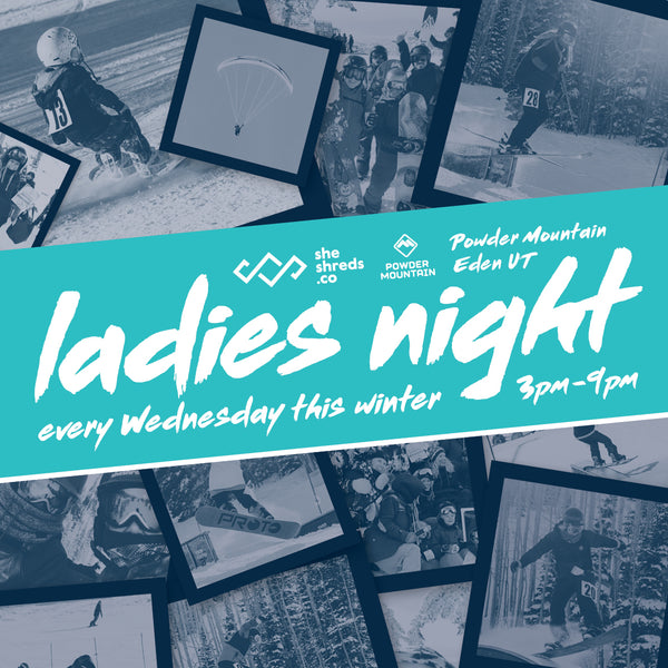 Ladies Night at Powder Mountain - Every Wednesday this Winter!