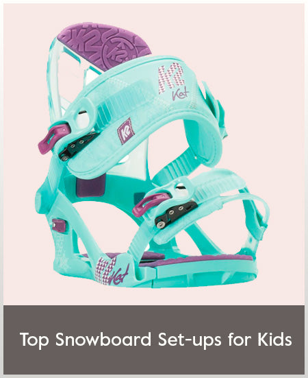 Top Snowboard Set ups for Kids