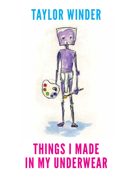 Things I Made In My Underwear - Hardcover Art Book