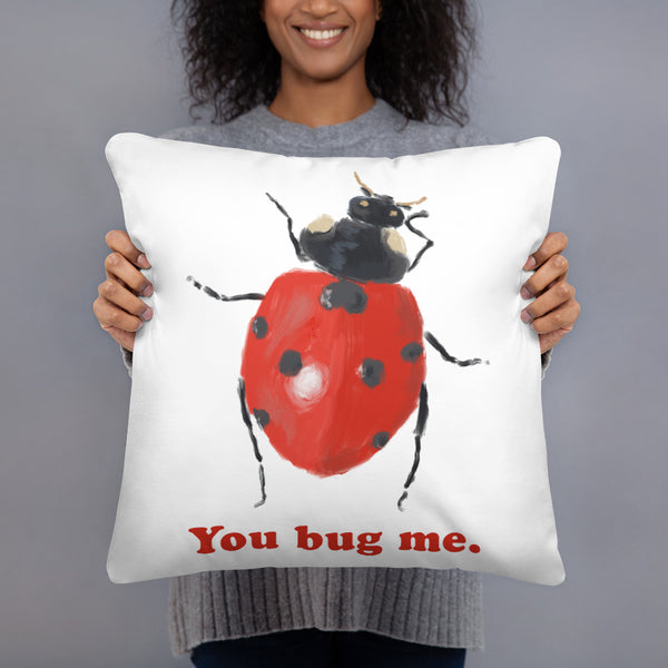 You Bug Me - Ladybug Throw Pillow