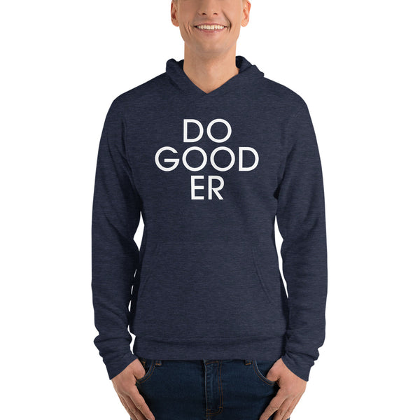 DO-GOODER (DO GOOD ER) DOGOODER? However you spell it - Unisex hoodie