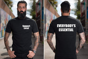 Support Local. Everybody's Essential T-shirt