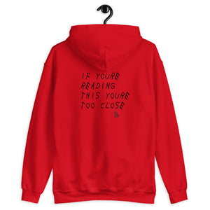 TOO CLOSE UNISEX HOODIE