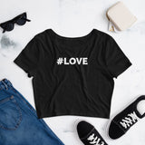 #LOVE Women's Crop Tee