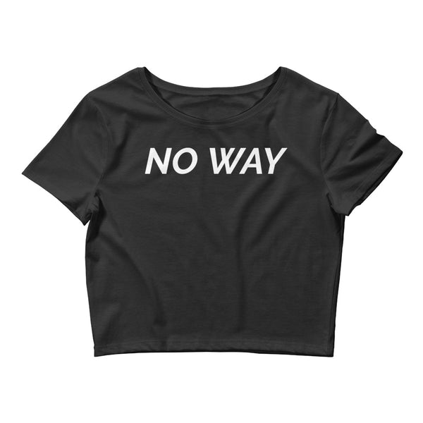 NO WAY Women's Crop Tee