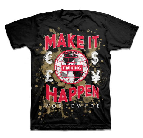 """Make It Happen"" Foreign Exchange T-Shirt"