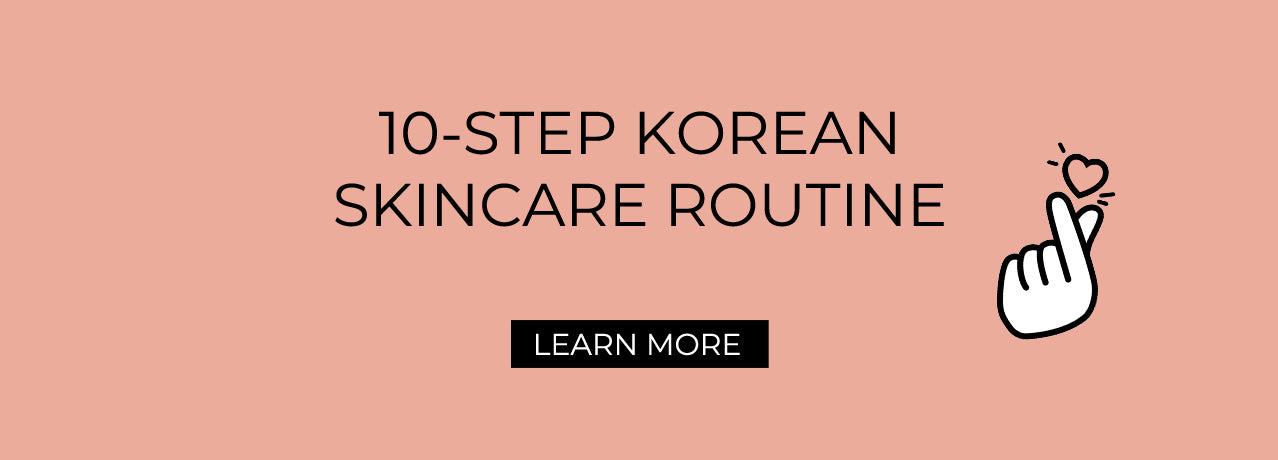 10-step Korean skin care routine - The Magic Glow Co.