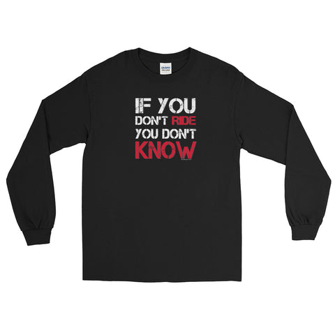 If You Don't Ride You Don't Know Long Sleeve Shirt - Red