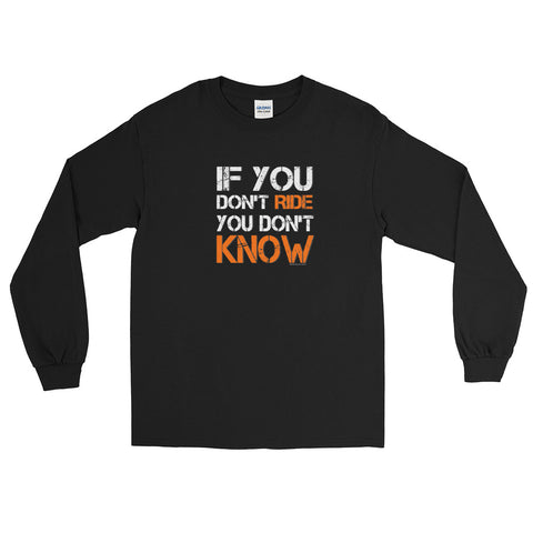 If You Don't Ride You Don't Know Long Sleeve Shirt - Orange
