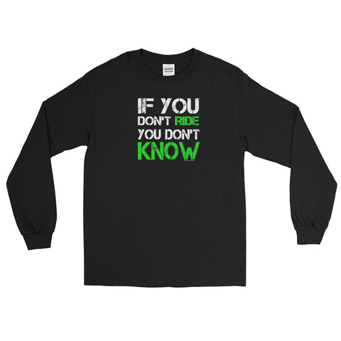 If You Don't Ride You Don't Know Long Sleeve Shirt - Green