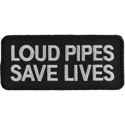 P1062 Loud Pipes Save Lives Biker Saying Patch