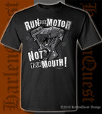 Run Your Motor Not Your Mouth