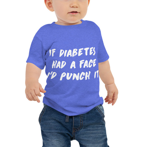 If Diabetes Had a Face I'd Punch It Baby T-Shirt