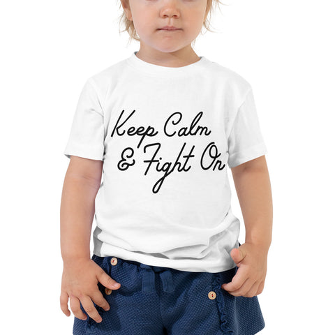 Keep Calm and Fight On Toddler T-Shirt