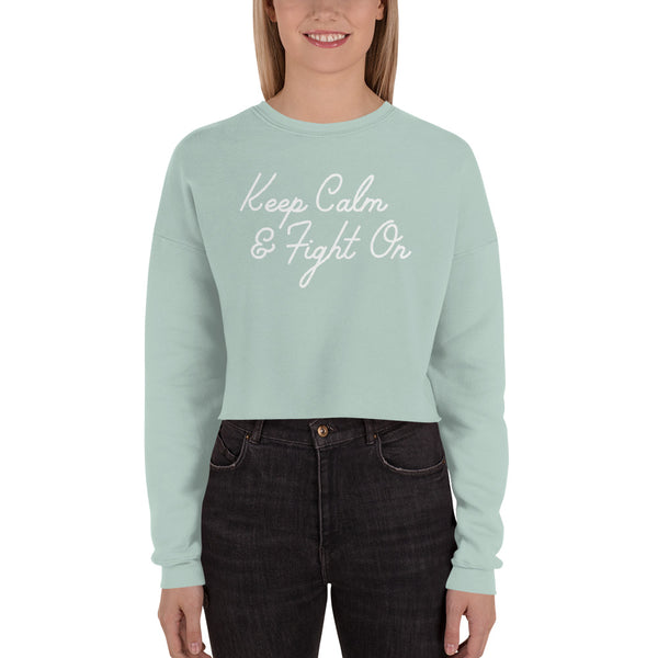 Keep Calm and Fight On Cropped Sweatshirt