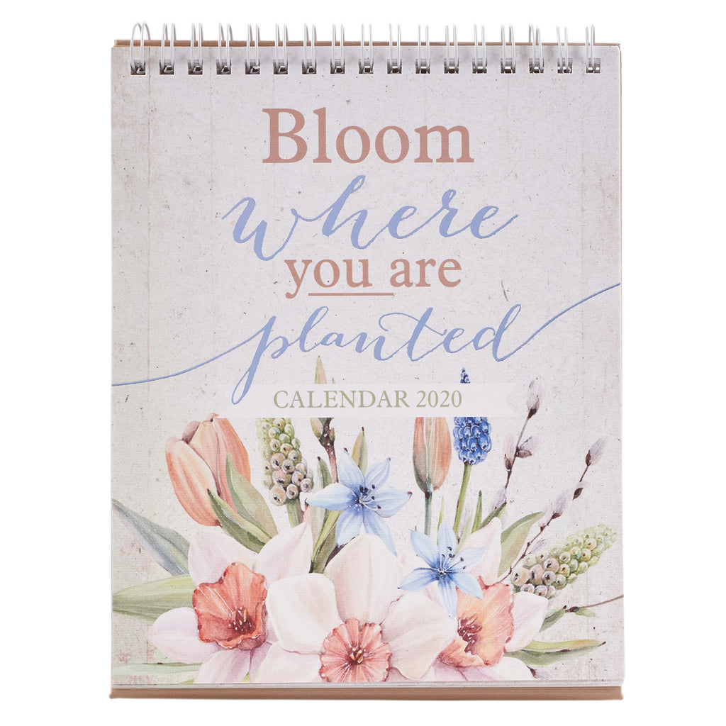 Bloom Where You Are Planted Desktop Calendar 2020