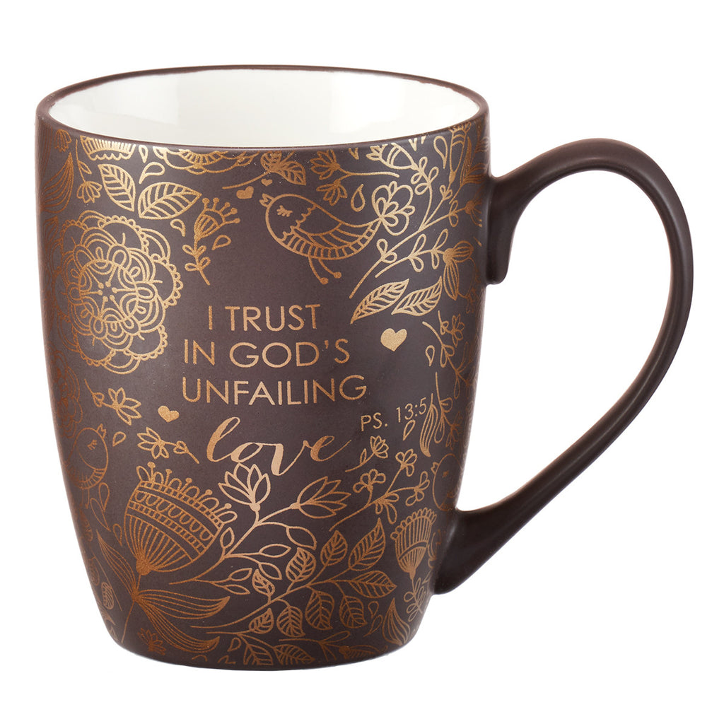I Trust in God's Unfailing Love Psalm 13:5 Coffee Mug