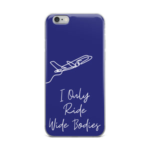 I Only Ride Wide Bodies iPhone Case