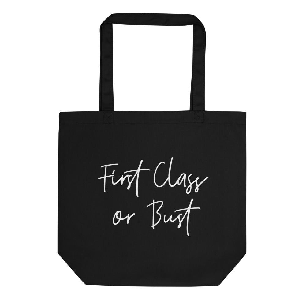 First Class or Bust Tote Bag