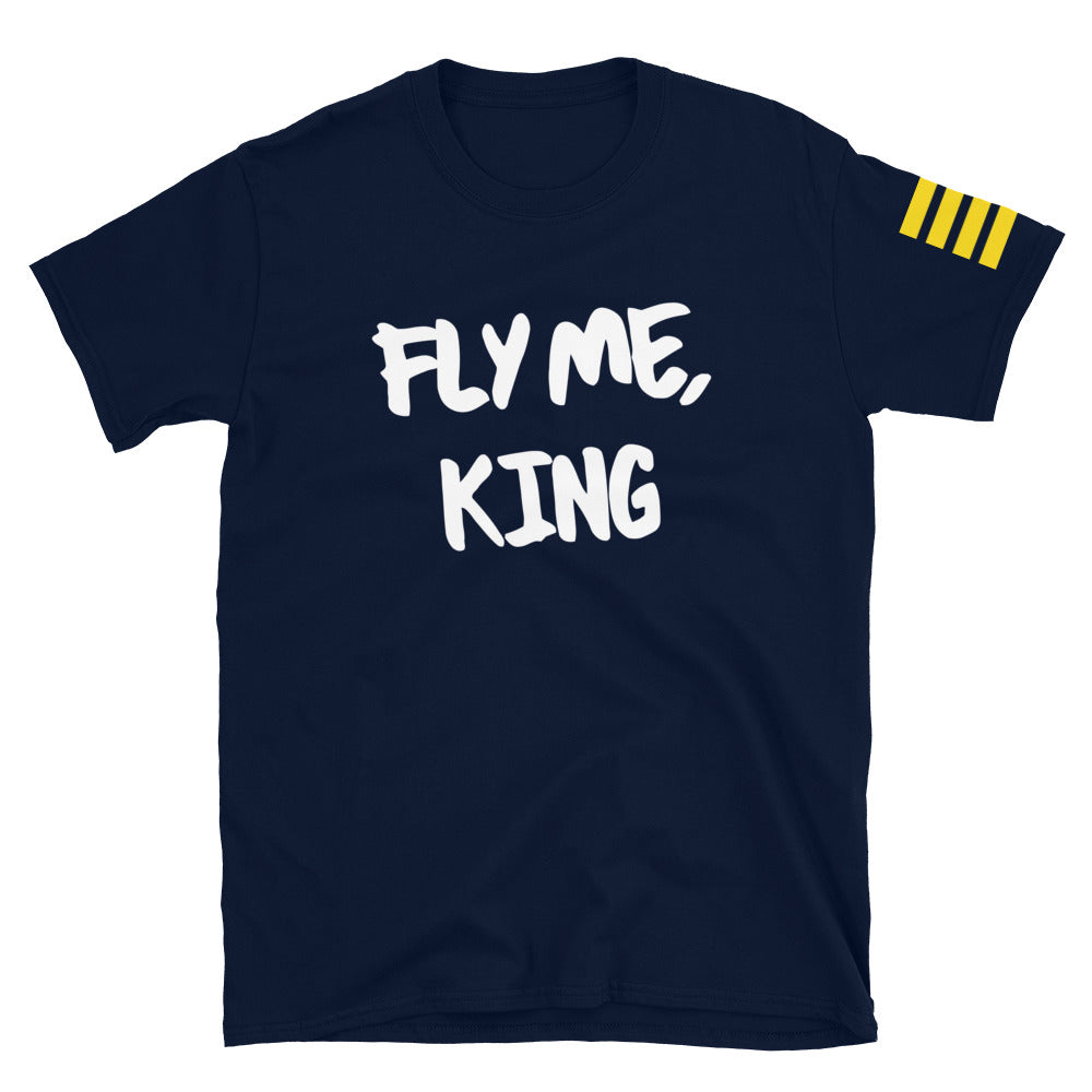 Fly Me, King T-Shirt