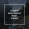 Pacific Northwest Wine Dinner