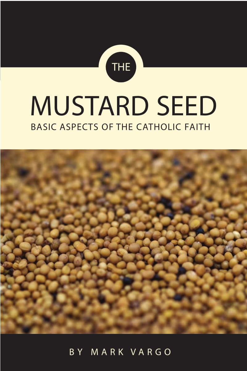 Mustard Seed Booklet (Basic Aspects of The Catholic Faith) $4.00 Free Shipping/ Discounts for large orders