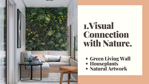 1. Visual Connection with Nature