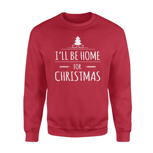 GearUnique I'll Be Home For Christmas Tree Funny Christmas T-shirt - Standard Fleece Sweatshirt