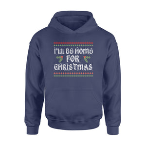 GearUnique I'll Be Home For Christmas - Ugly Christmas Funny T-shirt - Standard Hoodie