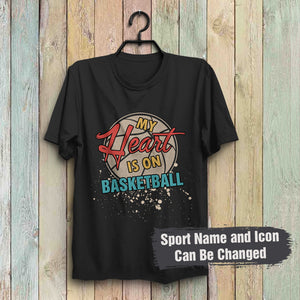 Custom Sport Collection T-Shirt -My heart is on [sport's name]