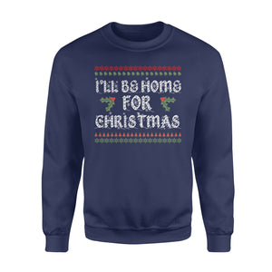GearUnique I'll Be Home For Christmas - Ugly Christmas Funny T-shirt - Standard Fleece Sweatshirt
