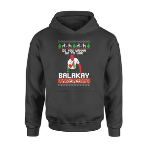 GearUnique Merry Christmas Funny Movies Do You Wanna Go To War Balakay Ugly - Standard Hoodie