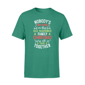GearUnique Christmas Vacation Family Nobody Walking Out On This Old Fashion Standard T-shirt