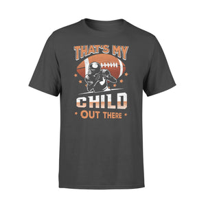Gearunique That's My ChildOut There Football Lovers Gift - Standard T-shirt