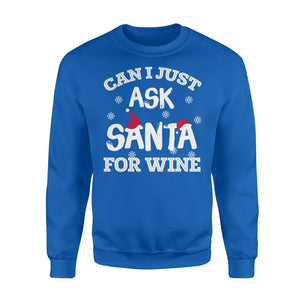 GearUnique Funny Ask Santa For Wine Christmas T-shirt Gifts - Standard Fleece Sweatshirt