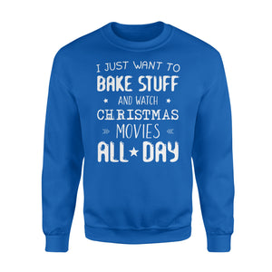 GearUnique I Want To Bake Stuff And Watch Movies Christmas Shirt - Standard Fleece Sweatshirt