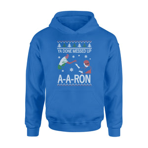 GearUnique Merry Christmas Funny Movies Ya Done Messed Up A-a-ron Ugly - Standard Hoodie