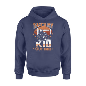 Gearunique That's My KidOut There Football Lovers Gift - Standard Hoodie