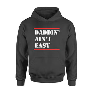 GearUnique Daddin' Ain't Easy Funny Father Day Gift - Standard Hoodie