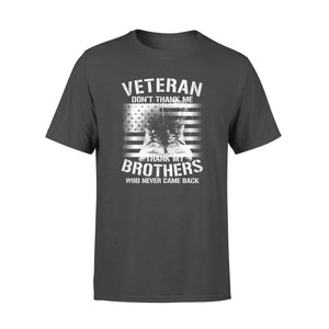 GearUnique Don't Thank Me Thank My Brothers Never Came Back Veteran - Standard T-shirt