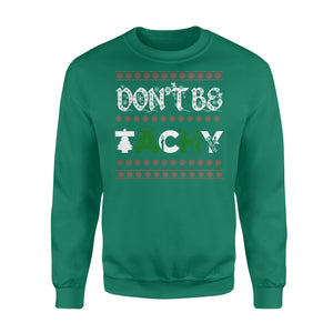 GearUnique Don't Be Tachy Gift T-shirt For Emt Cardiac Nurse - Ugly Christmas - Standard Fleece Sweatshirt