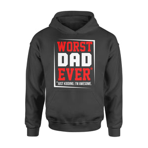 GearUnique Worst Dad Ever Just Kidding I'm Awesome - Standard Hoodie