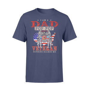 GearUnique I'm Dad, Pop Pop And Veteran Nothing Scares Me. - Standard T-shirt