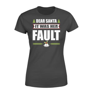GearUnique Dear Santa It Was Her Fault Christmas T-shirt Funny For Him - Standard Women's T-shirt