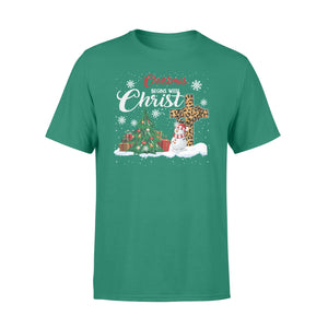 GearUnique Christmas Gift Christmas Begin With Christ Jesus Standard T-shirt