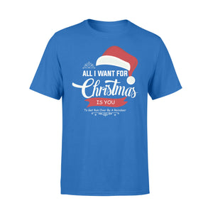 GearUnique All I Want For Christmas Is You Santa Hat - Standard T-shirt